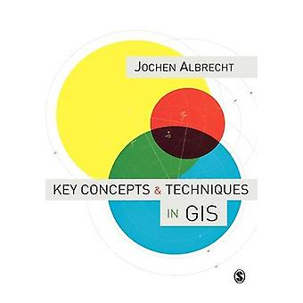 Key Concepts  Techniques in GIS by Albrecht & Jochen