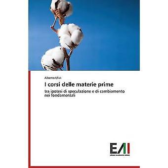 I corsi delle materie prime by Ulivi Alberto