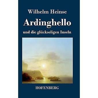 Ardinghello und die glckseligen Inseln av Heinse & Wilhelm