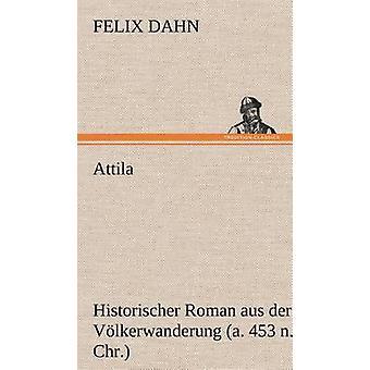 Átila por Dahn & Felix