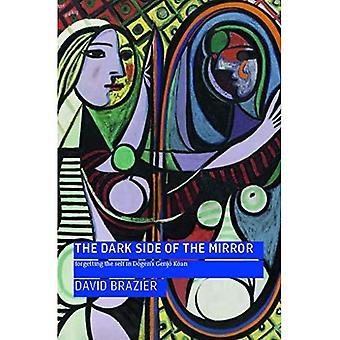 The Dark Side of the Mirror: Forgetting the Self� in Dogen's Genjo Koan