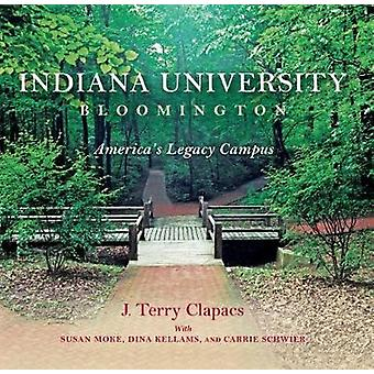Indiana University Bloomington - America's Legacy Campus by J. Terry C