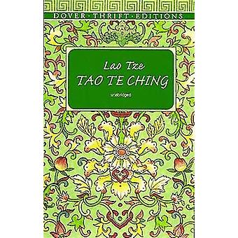 Tao Te Ching (Unabridged Dover ed) by Lao Tze - 9780486297927 Book