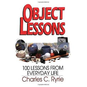 Object Lessons - 100 Lessons from Everyday Life by Charles C. Ryrie -