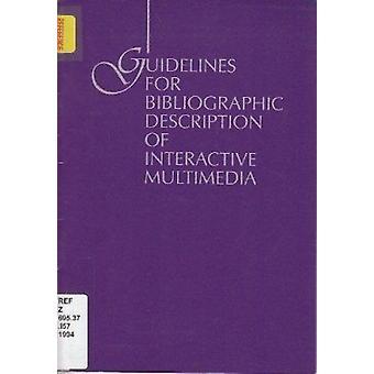 Guidelines for Bibliographic Description of Interactive Multimedia - A