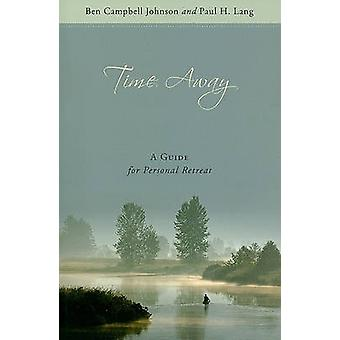 Time Away - A Guide for Personal Retreat by Ben Campbell Johnson - Pau