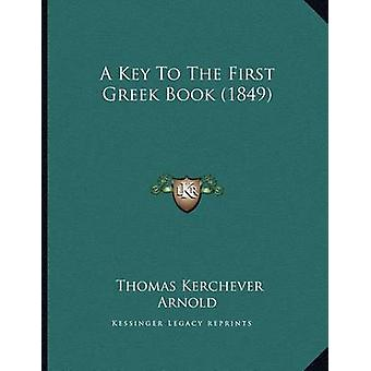 A Key to the First Greek Book (1849) by Thomas Kerchever Arnold - 978