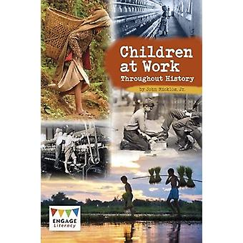 Children at Work Throughout History by John Micklos - 9781474746540 B