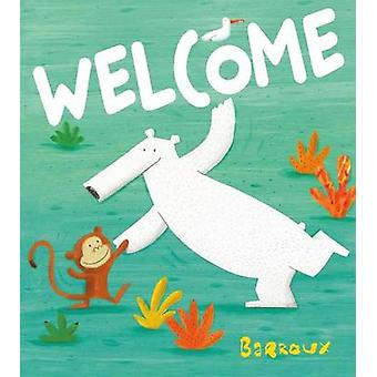 Welcome by Barroux - 9781499804447 Book