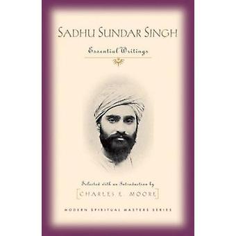 Sadhu Sundar Singh - Essential Writings by Sundar Singh - 978157075592