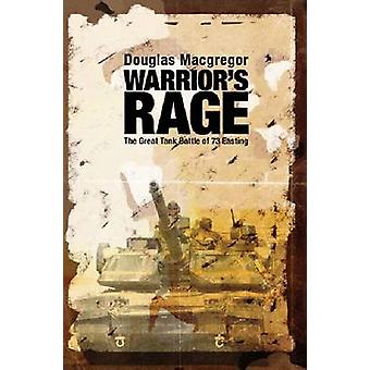 Warrior'S Rage - The Great Tank Battle of 73 Easting by Douglas A. Mac
