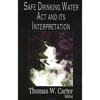 Safe Drinking Water Act and Its Interpretation by Thomas W. Carter -