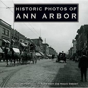 Historic Photos of Ann Arbor by Alice Goff - Megan Cooney - 978159652