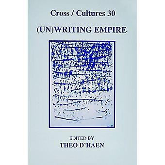 Unwriting Empire by Theo D'Haen - 9789042004610 Book