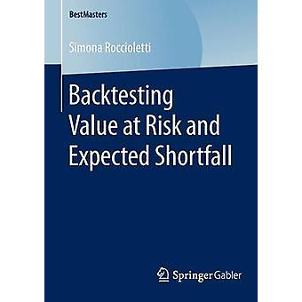 Backtesting Value at Risk and Expected Shortfall by Roccioletti & Simona