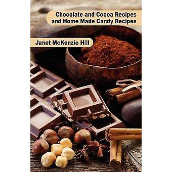 Recetas de Chocolate y Cacao y Recetas de Dulces Caseros por Hill & Janet McKenzie