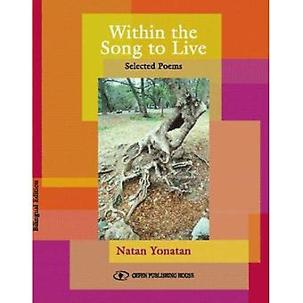 Within the Song to Live: Selected Poems