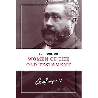 Sermons on Women of the Old Testament by Charles Haddon Spurgeon - 97
