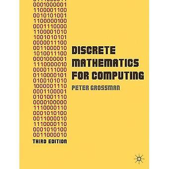 Discrete Mathematics for Computing by Grossman & Peter
