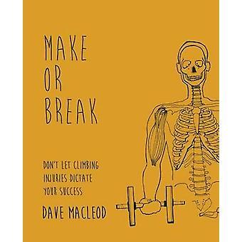 Make or Break by Dave Macleod