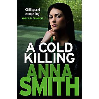Cold Killing 9781848664296 by Anna Smith