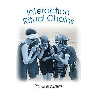 Interaction Ritual Chains by Randall Collins - 9780691123899 Book