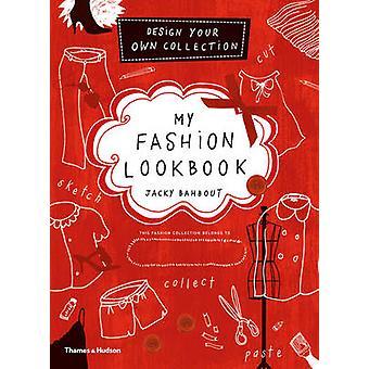 Mitt mode Lookbook - Design din egen samling av Jacky Bahbout - Cy