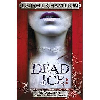 Martwego lodu przez Laurell K. Hamilton - 9780755389087 książki