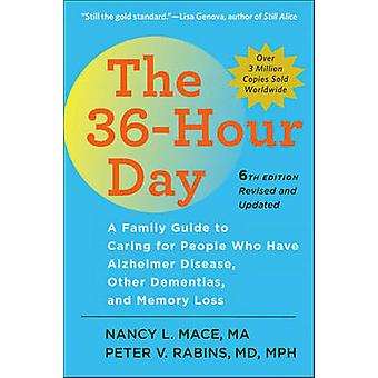 The 36-Hour Day - A Family Guide to Caring for People Who Have Alzheim