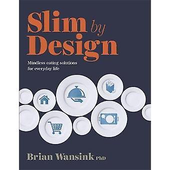 Slim design - Mindless manger des Solutions pour la vie quotidienne par Brian