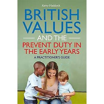 Britse waarden en de plicht te voorkomen in de vroege jaren - een Practitione