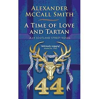 A Time of Love and Tartan - A 44 Scotland Street Novel by Alexander Mc