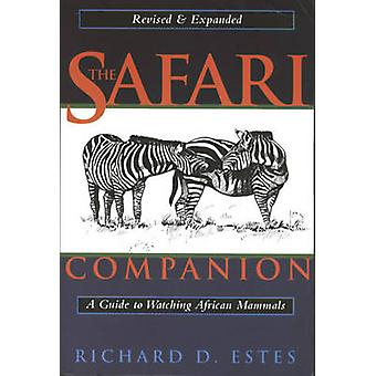 The Safari Companion - A Guide to Watching African Mammals Including H