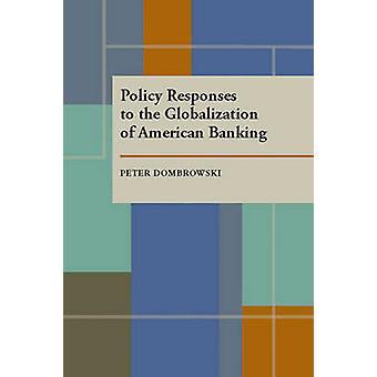 Réponses politiques à la globalisation de la banque américaine par Peter J.