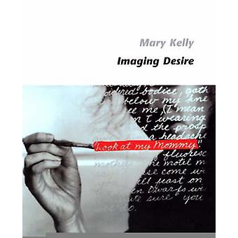 Imaging Desire by Mary Kelly - 9780262611411 Book