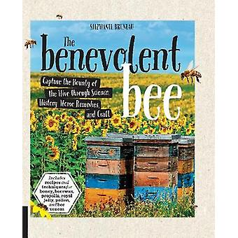 The Benevolent Bee - Capture the Bounty of the Hive through Science -