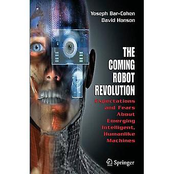 The Coming Robot Revolution - Expectations and Fears About Emerging In