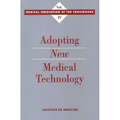 Adopting nouveau Medical Technology (Medical Innovation at the Crossroads  A Series)