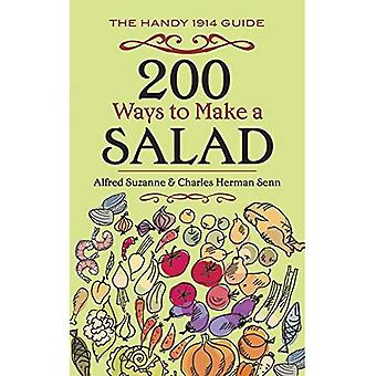 200 Ways to Make a Salad:� The Handy 1914 Guide