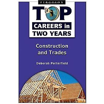 Top Careers in Two Years: Construction and Trades (Top Careers in Two Years)