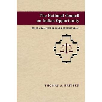 The National Council on Indian Opportunity: Quiet Champion of Self-Determination