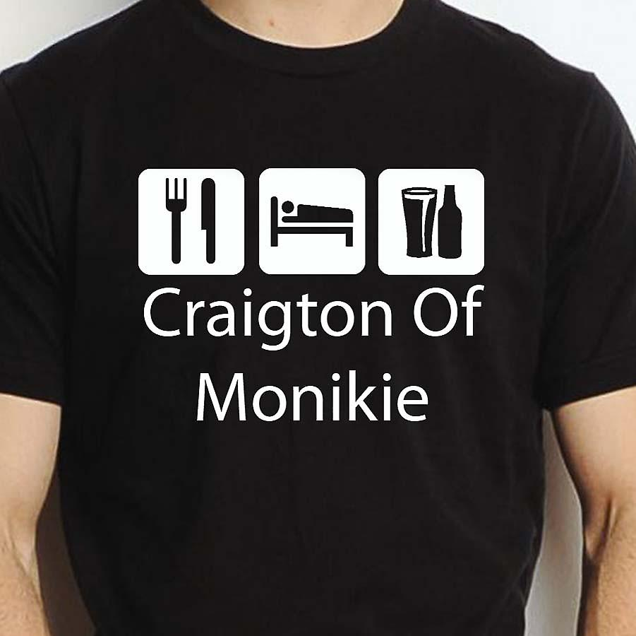 Eat Sleep Drink Craigtonofmonikie Black Hand Printed T shirt Craigtonofmonikie Town