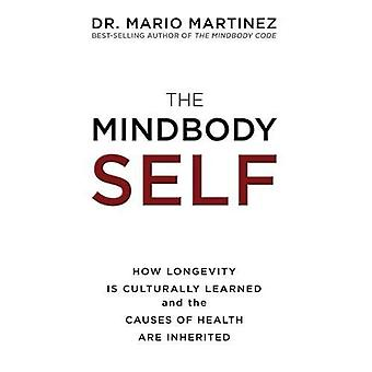The MindBody Self: How�Longevity Is Culturally�Learned and the Causes of�Health Are Inherited