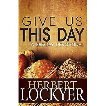 Give Us This Day: A 365-Day Devotional