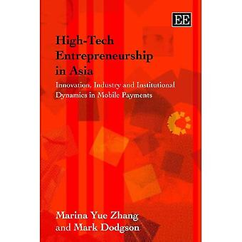 High-tech Entrepreneurship in Asia: Innovation, Industry and Institutional Dynamics in Mobile Payments