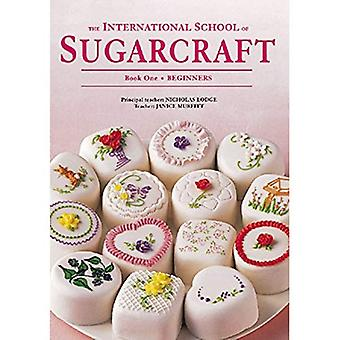 The International School of Sugarcraft: Beginners Bk.1