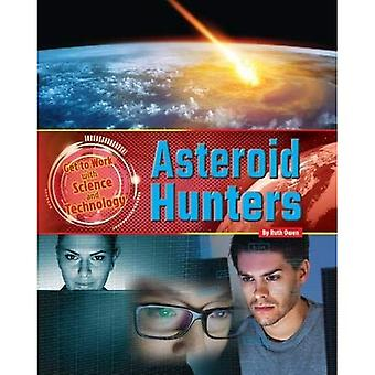 Asteroid Hunters (Get to Work with Science and Technology)