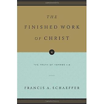 Det färdiga arbetet Kristi: sanningen om romarna 1-8