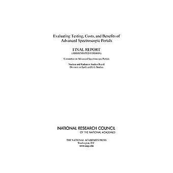 Evaluación de pruebas, los costos y beneficios de portales espectroscópicas avanzadas: Informe Final (versión abreviada)