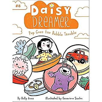 Pop Goes the Bubble Trouble (Daisy Dreamer)